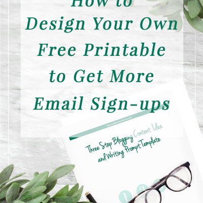How To Design Your Own Printable To Get More Email Signups!