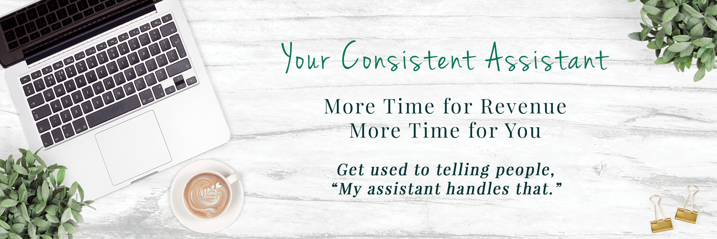 Your Consistent Assistant