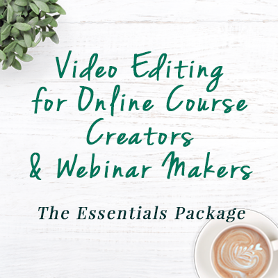 Video Editing for Online Course Creators & Webinar Makers